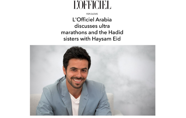 L'Officiel Arabia discusses ultra marathons and the Hadid sisters with Haysam Eid